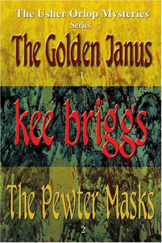 The Golden Janus & The Pewter Masks: The Usher Orlop Mystery Series 1 & 2