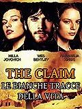 The Claim - Le bianche tracce della vita