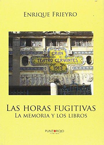 Las horas fugitivas. La memoria y los libros