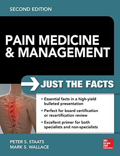 Compare Textbook Prices for Pain Medicine and Management: Just the Facts, 2e 2 Edition ISBN 9780071817455 by Staats, Peter,Wallace, Mark