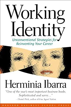 Working Identity: Unconventional Strategies for Reinventing Your Career by [Herminia Ibarra]