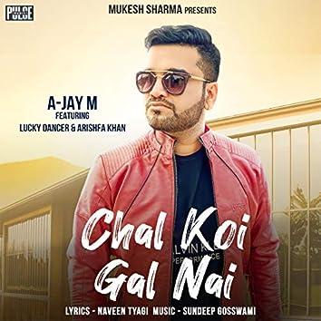 Chal Koi Gal Nai (feat. Lucky Dancer, Arishfa Khan)