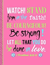 1 Corinthians 16:13-14 Watch! Stand Firm in the Faith! Be Courageous! Be Strong! Let All That You Do Be Done in Love: Pink Notebook (Journal, Composition Book) (8.5 x 11 Large)