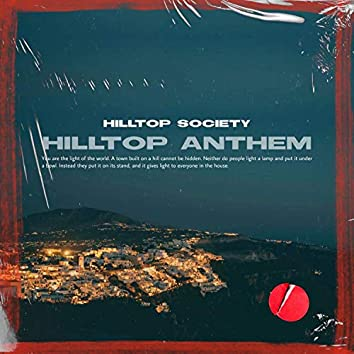 HILLTOP ANTHEM (feat. Jekasole, Tank McCoy, Aluis, A-Dub White, Prof. Biz, ilish, Jay Sanon, JUSTCALLMEDT & K. Cartel)