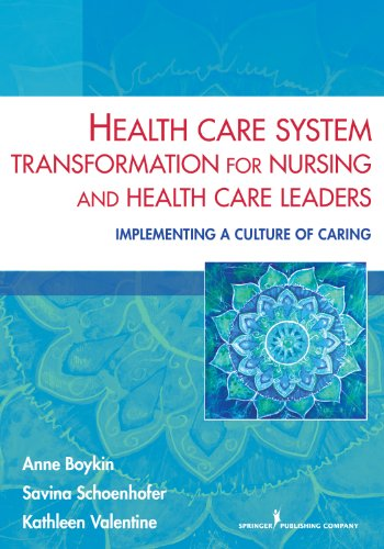 Compare Textbook Prices for Health Care System Transformation for Nursing and Health Care Leaders: Implementing a Culture of Caring 1 Edition ISBN 9780826196439 by Boykin PhD  MN, Anne,Schoenhofer PhD  MEd  MN  BSN, Savina,Valentine PhD  RN  MS, Kathleen
