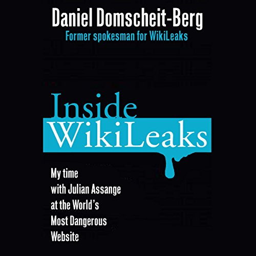 Inside WikiLeaks     My Time with Julian Assange at the World's Most Dangerous Website              Written by:                                                                                                                                 Daniel Domscheit-Berg                               Narrated by:                                                                                                                                 Erik Davies                      Length: 9 hrs and 33 mins     Not rated yet     Overall 0.0