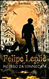 Felipe Lepliê: O Mistério da Leminiscata (Portuguese Edition)