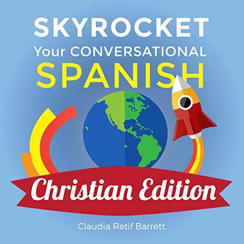 Skyrocket Your Conversational Spanish, Christian Edition audiobook cover art