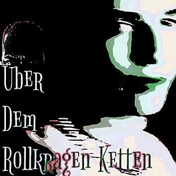Über Dem Rollkragen Ketten (feat. Crushed Ice)