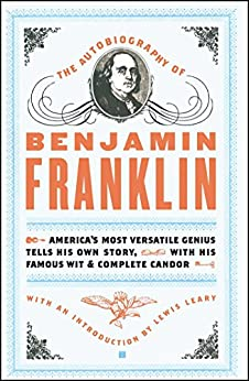 The Autobiography of Benjamin Franklin by [Benjamin Franklin]