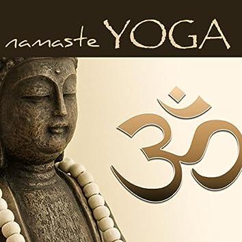 Namaste Yoga – Healing Zen Music for Yoga, Relaxation, Reiki, Tai Chi & Mindfulness Meditation
