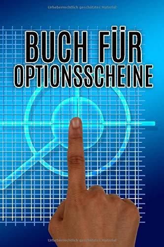 Buch für Optionsscheine: Buch zur Dokumentation von Käufen und Verkäufen von Optionsscheinen und Zertifikaten / A5