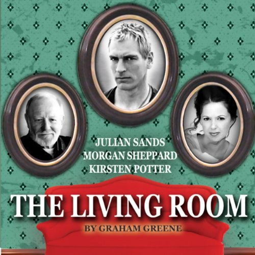 The Living Room                   By:                                                                                                                                 Graham Greene                               Narrated by:                                                                                                                                 Julian Sands,                                                                                        Kirsten Potter,                                                                                        Morgan Sheppard,                   and others                 Length: 1 hr and 51 mins     23 ratings     Overall 4.0