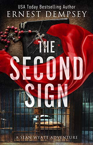 The Second Sign: A Sean Wyatt Archaeological Thriller (Sean Wyatt Adventure Book 19)
