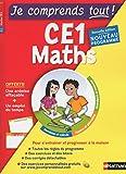 Je comprends tout - Mathématiques - CE1 - Nouveau programme 2016
