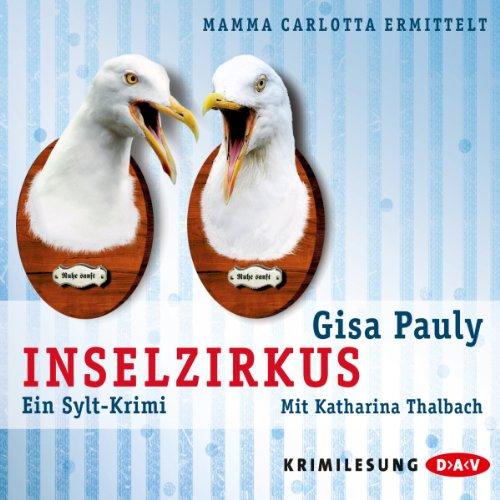 Inselzirkus     Mamma Carlotta 5              Autor:                                                                                                                                 Gisa Pauly                               Sprecher:                                                                                                                                 Katharina Thalbach                      Spieldauer: 5 Std. und 24 Min.     202 Bewertungen     Gesamt 4,0