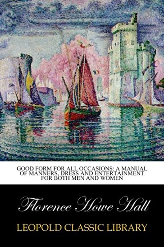 溶岩調子マイルドGood form for all occasions: a manual of manners, dress and entertainment for both men and women