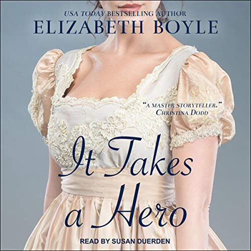 It Takes a Hero Audiobook By Elizabeth Boyle cover art