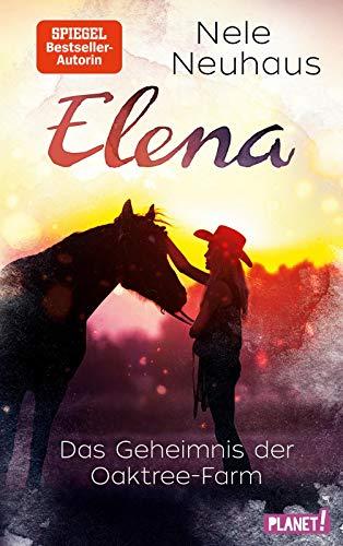 Elena – Ein Leben für Pferde 4: Das Geheimnis der Oaktree-Farm: Romanserie der Bestsellerautorin (4)