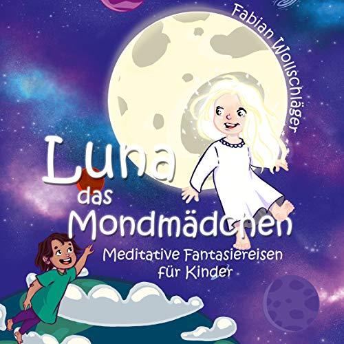 Luna das Mondmädchen     Meditative Fantasiereisen für Kinder              Autor:                                                                                                                                 Fabian Wollschläger                               Sprecher:                                                                                                                                 Max Hoffmann                      Spieldauer: 3 Std. und 30 Min.     Noch nicht bewertet     Gesamt 0,0