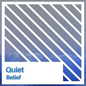 # Quiet Belief