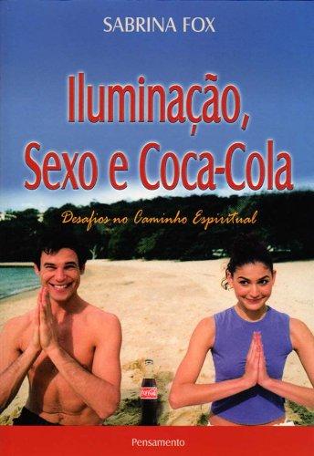 Iluminação, Sexo E Coca-Cola