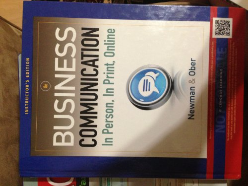 Business Communication: In Person, in Print, Online. Amy Newman, Scot Ober