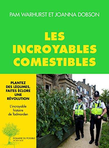 Les Incroyables Comestibles Plantez Des Legumes Faites Eclore Une Revolution Par Joanna Dobson Pam Warhurst