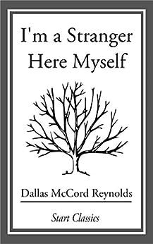 I'm a Stranger Here Myself by [Dallas McCord Reynolds]