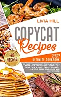 Copycat Recipes: Ultimate Cookbook to Easily Making Most Popular Recipes from Your Favorite Restaurants at Home ON A BUDGET