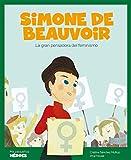 Simone De Beauvoir: La gran pensadora del feminismo: 5 (Mis pequeños héroes)