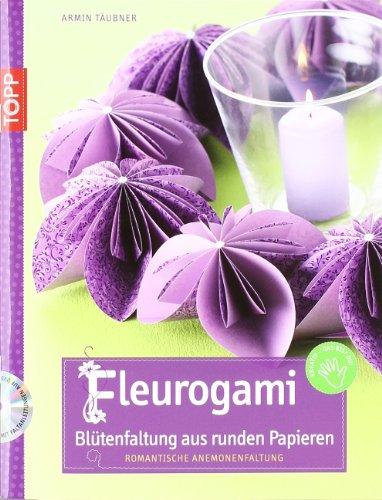 Fleurogami: Blütenfaltung mit runden Papieren - Romantische Anemonenfaltung (kreativ.kompakt.)