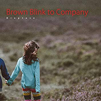 Brown Blink to Company