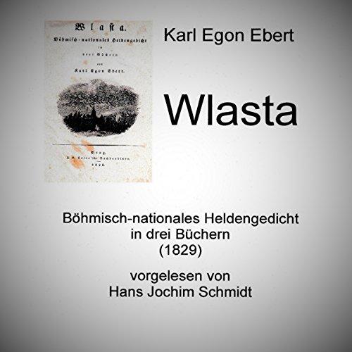 Wlasta: Böhmisch-nationales Heldengedicht in drei Büchern