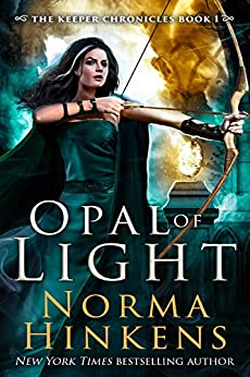 Opal of Light: An epic dragon fantasy (The Keeper Chronicles Book 1) by [Norma Hinkens]
