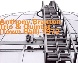 Town Hall 1972 by Anthony Trio Braxton & Quintet