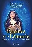 Femmes de la Lémurie: Une sagesse ancestrale pour les temps modernes (French Edition)