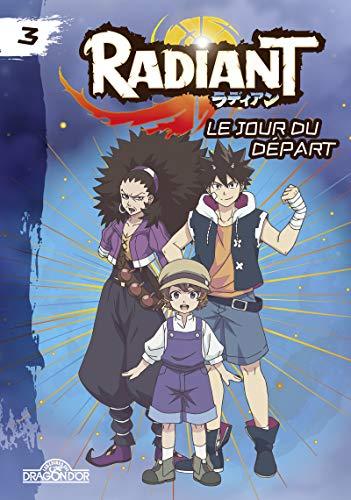 Radiant - Tome 3 - Le Jour du départ - Lecture roman jeunesse - Dès 8 ans (3)