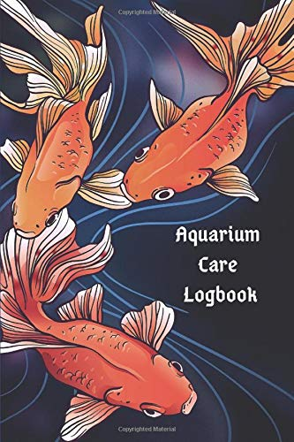 Gift Notebook: Aquarium Care Logbook To Log Fish Food, Tank Cleaning & Daily or Weekly Planning Healthy Marine Life: Journal For Tracking Daily Needs ... Like pH & Water Level In One. Record Book