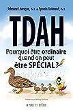 TDAH - Pourquoi être ordinaire quand on peut être spécial ?