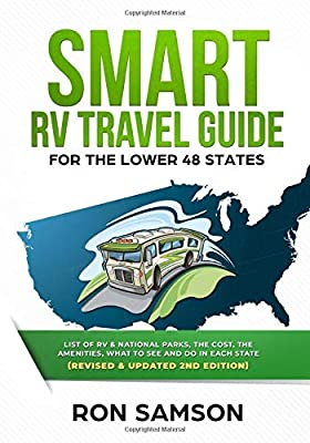 Smart RV Travel Guide For The Lower 48 States: List of RV, State, and National Parks, with Amenities, Contact Information, Suggested Routes, and What to See and Do in Each State from Independently published