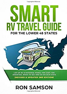 Smart RV Travel Guide For The Lower 48 States: List of RV, State, and National Parks, with Amenities, Contact Information, Suggested Routes, and What to See and Do in Each State