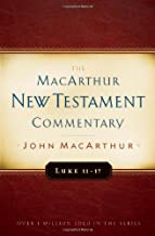 Luke 11-17 MacArthur New Testament Commentary (MacArthur New Testament Commentary Series)