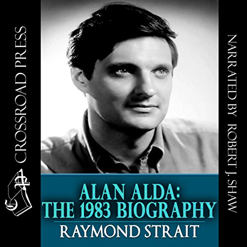 Alan Alda: The 1983 Biography audiobook cover art