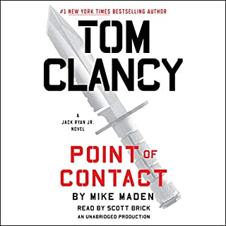 Tom Clancy Point of Contact     Jack Ryan Jr., Book 3              By:                                                                                                                                 Mike Maden                               Narrated by:                                                                                                                                 Scott Brick                      Length: 13 hrs and 39 mins     194 ratings     Overall 4.2