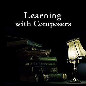 Learning with Composers – Classical Music for Study, Focus, Stress Relief, Motivational Songs, Bach, Mozart, Beethoven