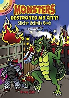 Monsters Destroyed My City! (Dover Little Activity Books Stickers)