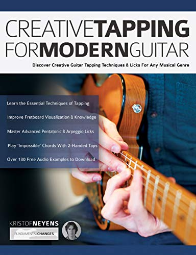 Creative Tapping For Modern Guitar: Discover Creative Guitar Tapping Techniques & Licks For Any Musical Genre (Tapping on guitar Book 1) (English Edition)