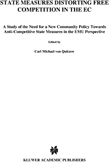 State Measures Distorting Free Competition in the EC: A study of the need for a new Community policy towards anti-competit...
