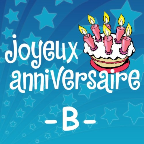 Joyeux Anniversaire Bernard De Joyeux Anniversaire Sur Amazon Music